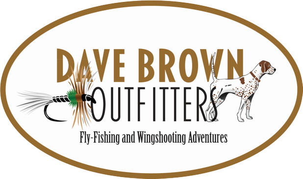 Dave Brown Outfitters - Fly-Fishing & Wingshooting Adventures